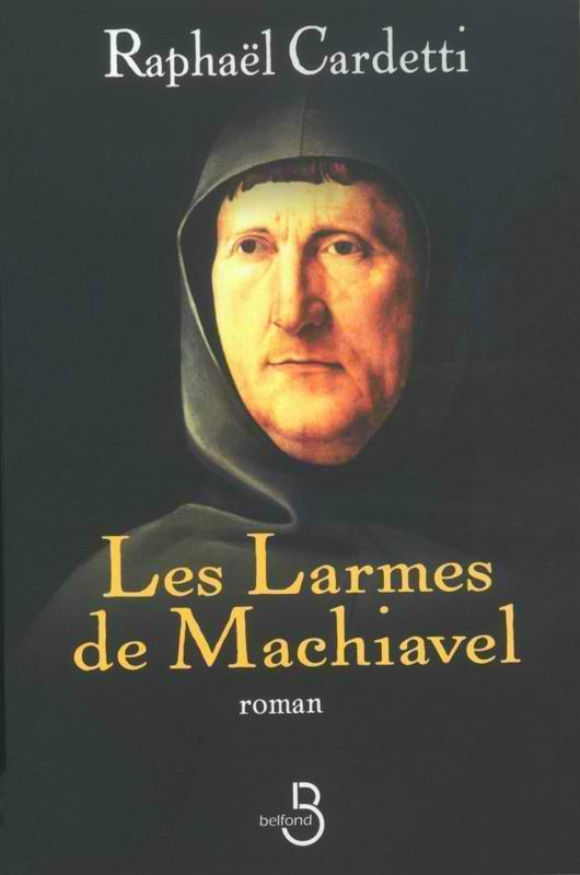 Les larmes de Machiavel - Raphaël CARDETTI 91368884