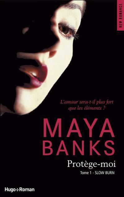 Slow Burn - Tome 1 : Protège-moi de Maya Banks 104172111_o