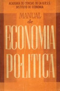Manual de Economía política de la Academia de Ciencias de la URSS - año 1956 - México, Editorial Grijalbo - traducción de Wenceslao Roces - formato pdf Manual-de-Economia-Politica-URSS-199x300