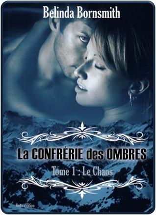bélinda bornsmith - La confrérie des ombres - Tome 1 : Le Chaos - Belinda Bornsmith 9607709