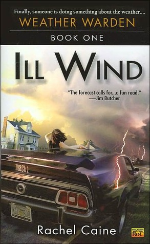 The Weather Warden: Ill Wind The 1st Book - Rachel Caine 86451
