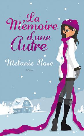 [Rose, Mélanie] La Mémoire d'une Autre 11915474