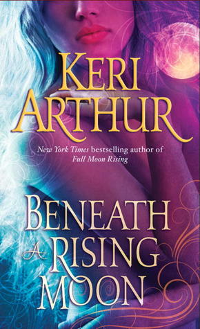 Beneath a rising moon de Keri Arthur (VO) 13154571