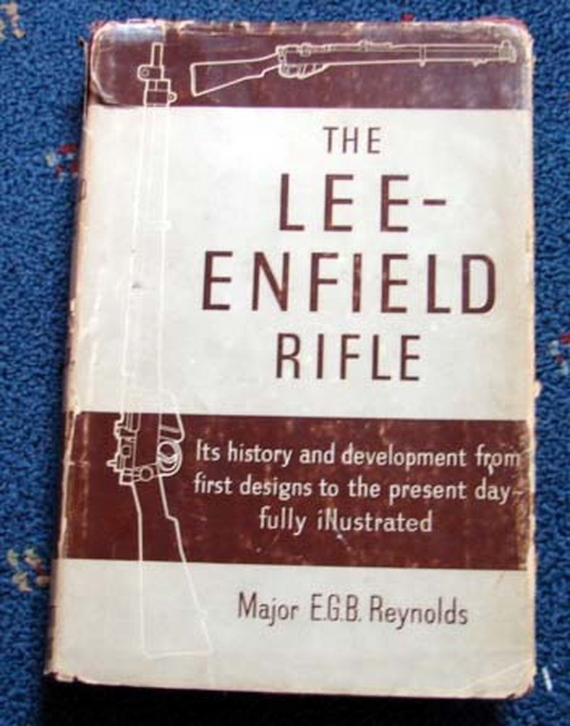 The Lee-Enfield Rifle By Major E.G.B. Reynolds - 1960 Leenfrifbk