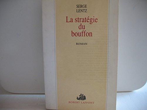 La stratégie du bouffon de Serge Lentz 9782221053195-fr