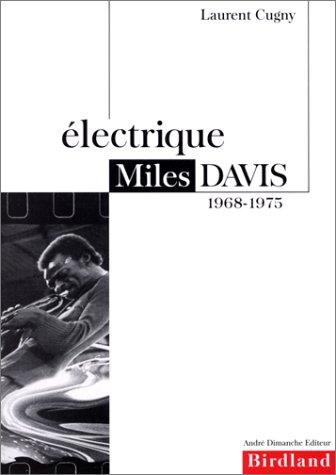 Electrique: Miles Davis, 1968-1975 (Laurent Cugny) 9782869160569-fr