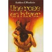 Une rose en hiver de Kathleen E. Woodiwiss 296161077_MML