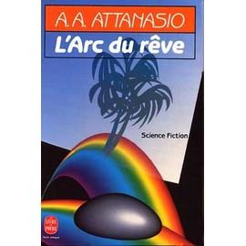 Petite lecture du mois de Mars 2014 Attanasio-A-A-L-arc-Du-Reve-Livre-29562430_ML