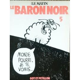 Coup de gueule : la société des hommes Got-Le-Baron-Noir-T-5-Monde-Pourri-Je-Te-Vomis-Livre-56574230_ML