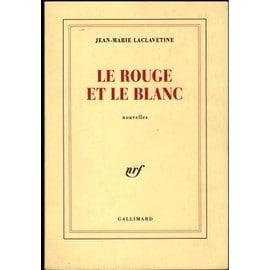 Au fil des pages - Page 2 Laclavetine-Jean-Marie-Le-Rouge-Et-Le-Blanc-Nouvelles-Livre-863583023_ML