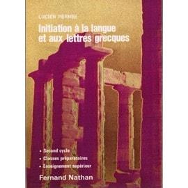 Apprendre le grec en autodidacte Pernee-Lucien-Initiation-A-La-Langue-Et-Aux-Lettres-Grecques-A-L-usage-Des-Grands-Debutants-Des-Facultes-Classes-Preparatoires-Et-Eleves-Du-Second-Cycle-Livre-911815820_ML