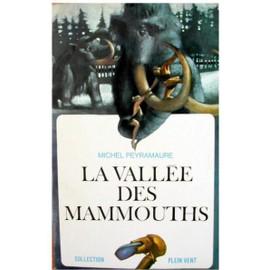 Série de romans Les Enfants de la Terre de Jean M. Auel Peyramaure-Michel-La-Vallee-Des-Mammouths-Livre-70686030_ML