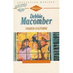 Les Aventurières du Grand Nord, tome 3 : Passion d'automne - Debbie Macomber / Collection Horizon XY240