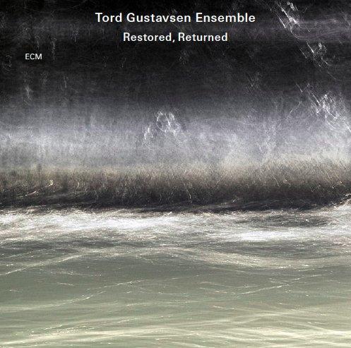 Ce que vous écoutez là tout de suite - Page 2 Tord-gustavsen-ensemble-restored-returned
