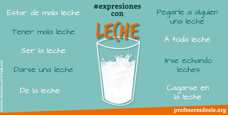 Expresiones Españoles y Latinas típicas - Page 3 Leche