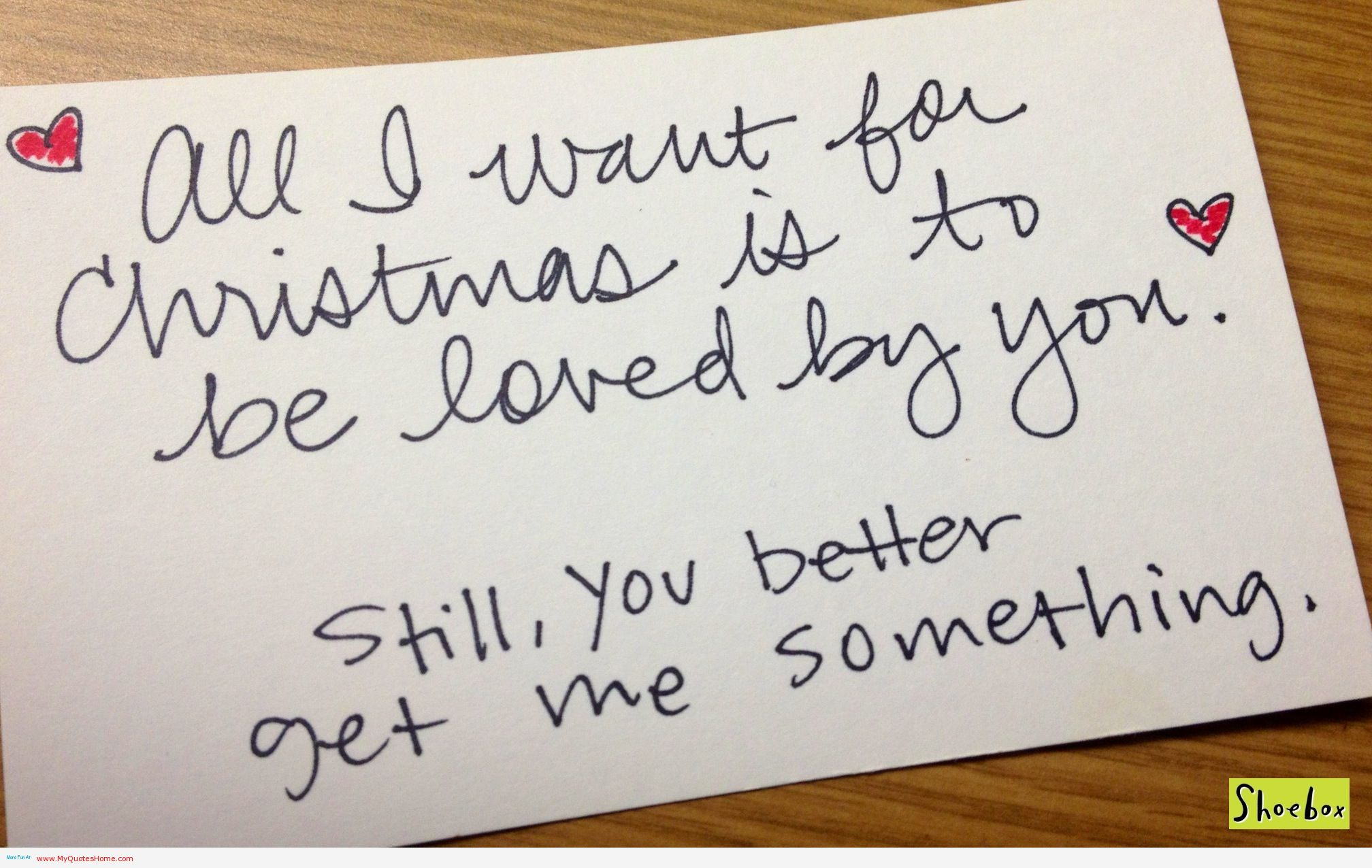 Dragon Play - Page 7 All-i-want-for-christmas-is-to-be-loved-by-you-still-you-better-get-me-something-love-quote