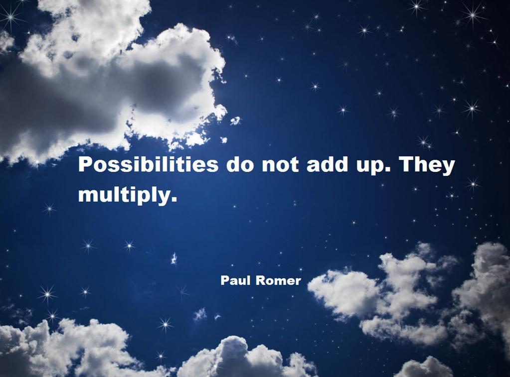 படங்கள் பதிவேற்றம் --தடங்கல்கள்  Possibilities-do-not-add-up-they-multiply-paul-romer-success-quote