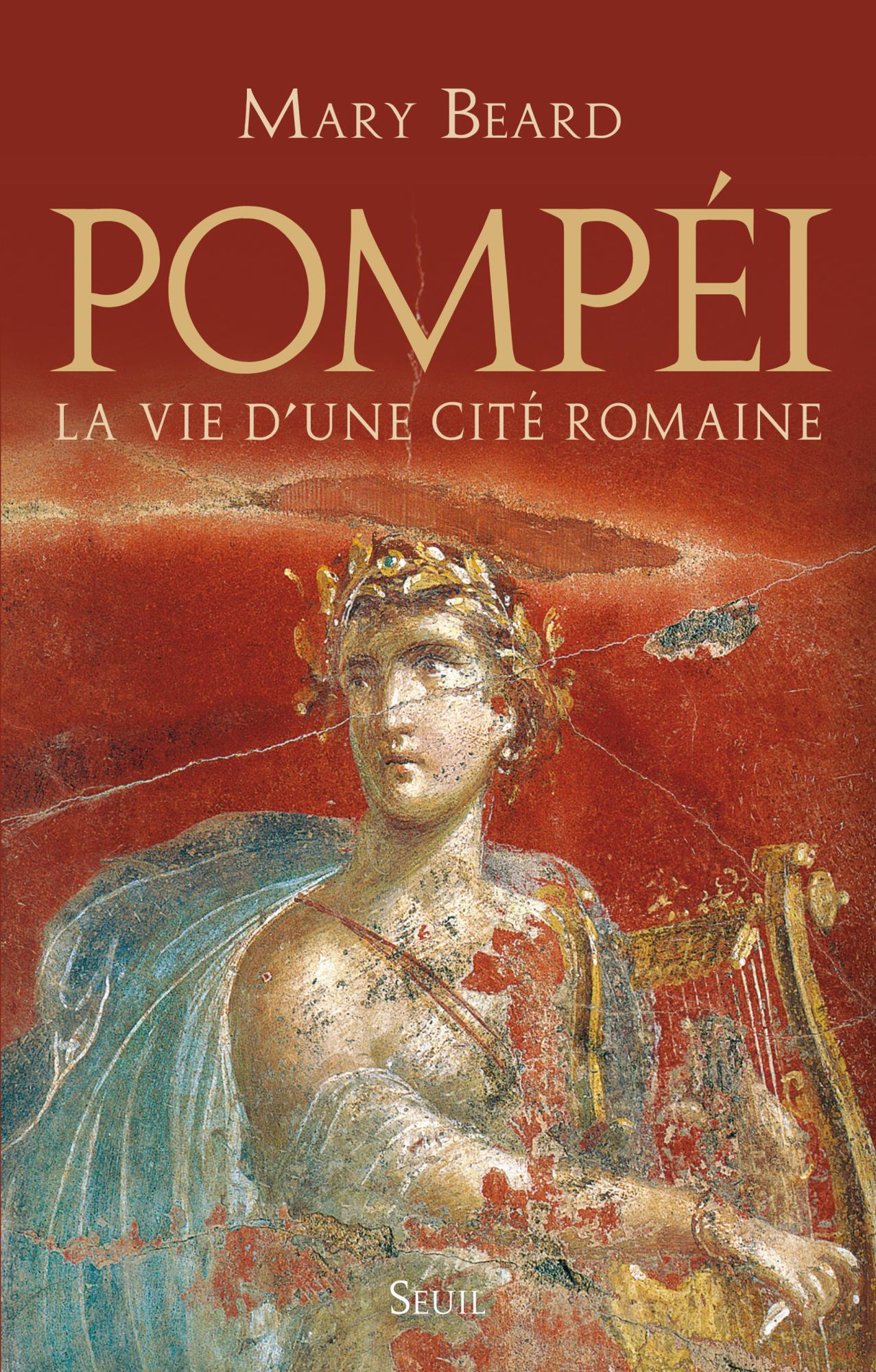 Pompéi, la vie d'une cité romaine de Mary Beard 101072_couverture_Hres_0