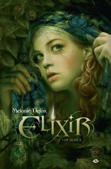 DELON Mélanie - ELIXIR - Livre 1 : En silence 0911-elixir-1