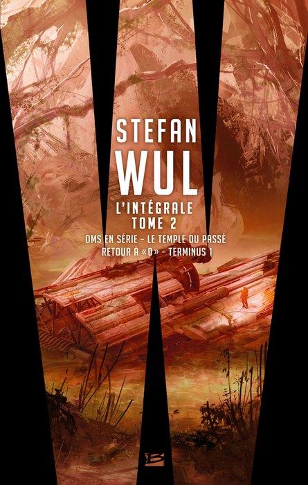 WUL Stefan - Stefan Wul - L'intégrale, volume 2 1312-wul-i2_org