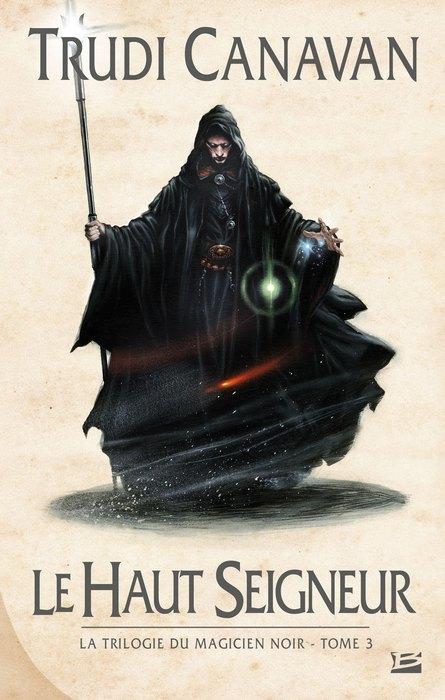 CANAVAN Trudi - LA TRILOGIE DU MAGICIEN NOIR - Tome 3 : Le Haut Seigneur 1405-trilogie-magicien3_org