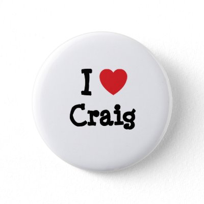 the Craig thread I_love_craig_heart_custom_personalized_button-p145743954661090713t5sj_400