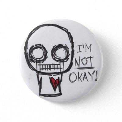 IM BOREDDDDDDD Im_not_okay_button-p145242550824860650t5sj_400
