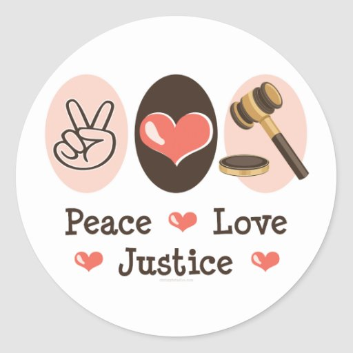 Justice: A Stepping Stone to Peace Peace_love_justice_sticker-r95db6556b5e14962a9d8655720a0d430_v9waf_8byvr_512