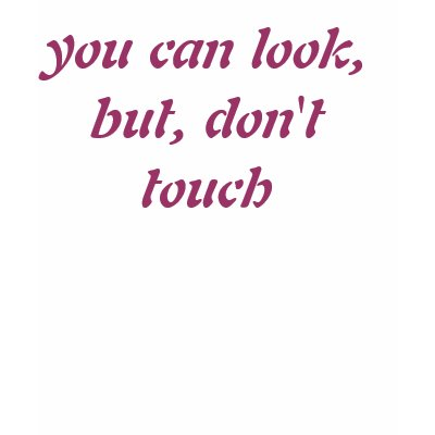 Dvoboj slika  - Page 14 You_can_look_but_dont_touch_tank_top_tshirt-p2357091648199173363gbp_400