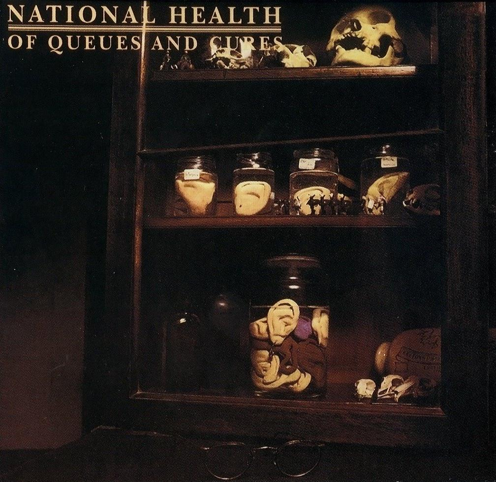 [Rock Progressif] Playlist - Page 13 National_health_Of_Queues_and_Cures