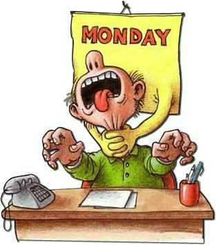 One day closer to the weekend... Monday-killer