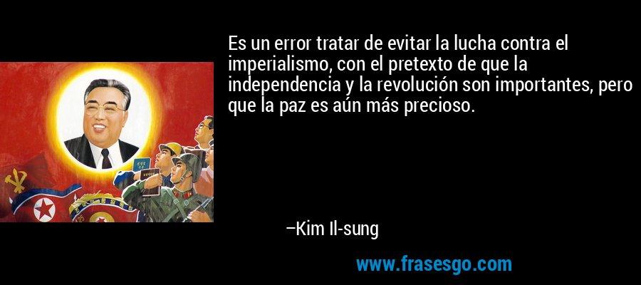 Elecciones a las Asambleas Populares provinciales - Actualidad RPDC Frase-es_un_error_tratar_de_evitar_la_lucha_contra_el_imperialismo-kim_il-sung