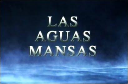 Тихие воды /Las aguas mansas 2043e08e458f