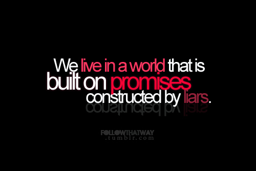 POOFness for Apr 3: FREE THE WORLD Broken-liars-lies-live-picture-quotes-Favim.com-142034