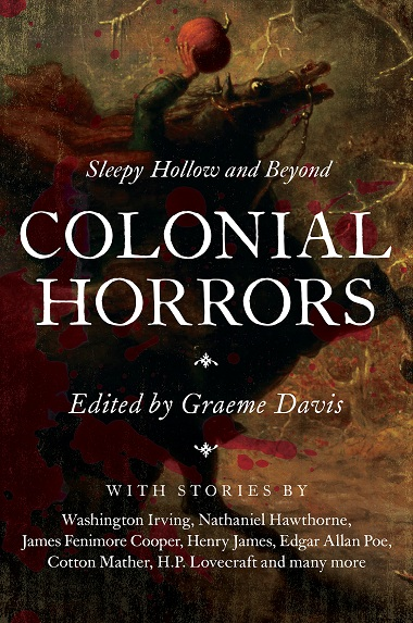 Colonial Horrors: Sleepy Hollow and Beyond by Graeme Davis Cover