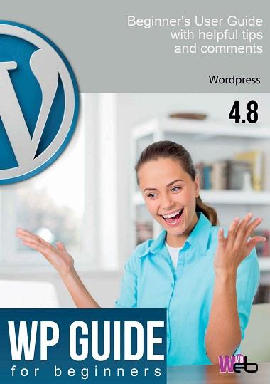 WordPress Guide for beginners: Build Your Own WordPress Website by Michal Bradek Cover