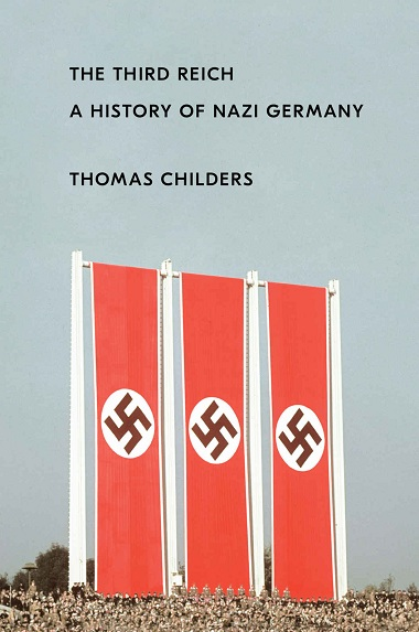 The Third Reich: A History of Nazi Germany by Thomas Childers Cover