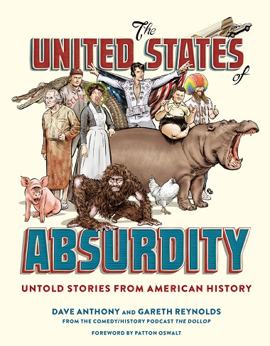 The United States of Absurdity: Untold Stories from American History by Dave Anthony, Gareth Reynolds Cover