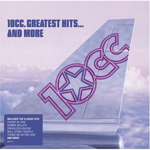 10 CC -Greatest Hits and More 10cc