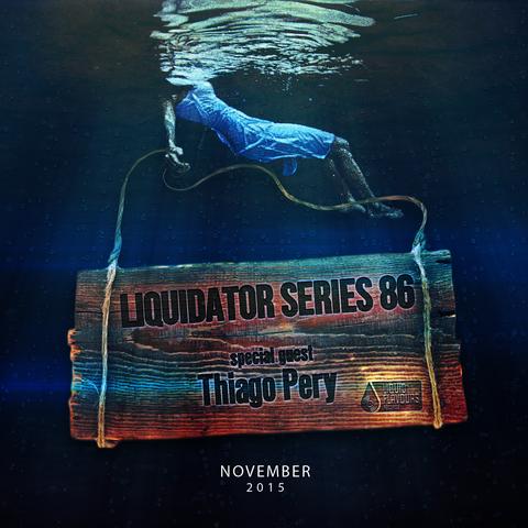 Liquidator Series #86 Special Guest Thiago Pery Nov.2015 Ld86_sound_cloud_tag