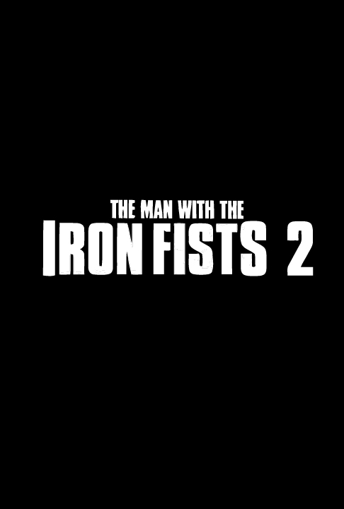 The Man with the Iron Fists 2: The Sting of the Scorpion (2015) The_Man_with_the_Iron_Fists_2_Teaser_Poster