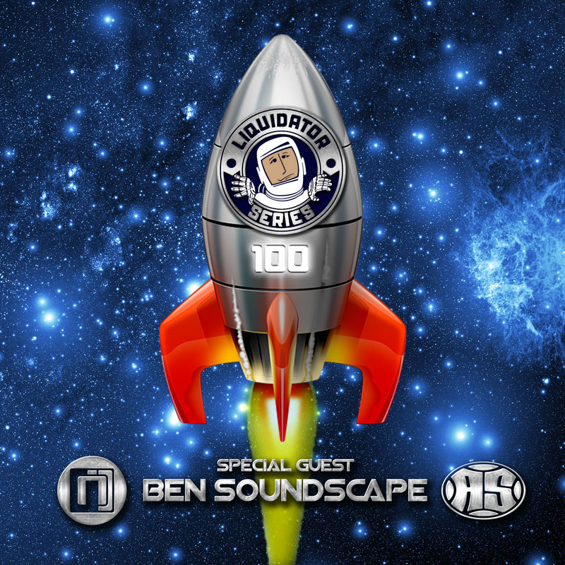 Liquidator Series 100 Special Guest Ben Soundscape July 2017 Liquidator_series_100_artwork_soundcloud