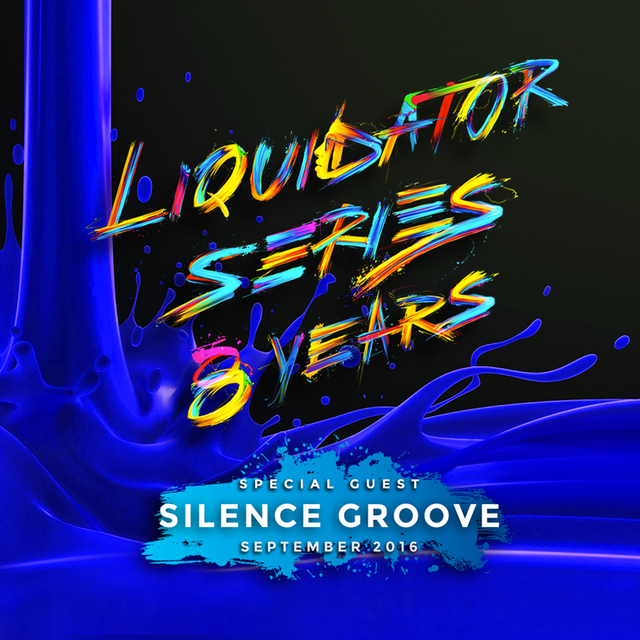 Liquidator Series 8 Years Special Guest Silence Groove  Sep 2016 Sound_cloud