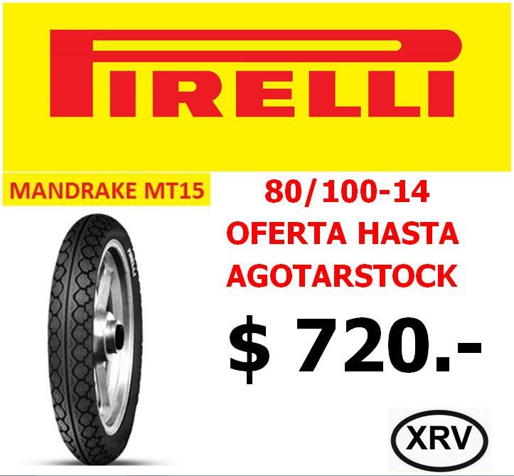 CUBIERTAS TRASERAS PARA BIZ PIRELLI MANDRAKE MT 15 80 100/14 A MUY BUEN PRECIO PARA EL FORO! Oferta_MT_15