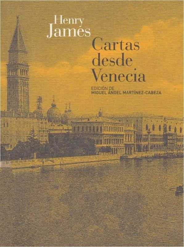 Cartas Desde Venecia - Henry James Venezia