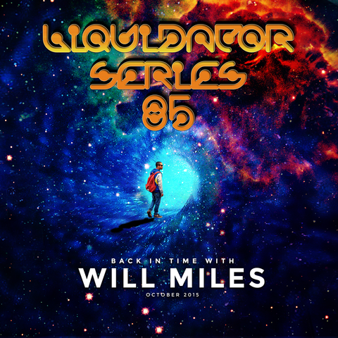 Liquidator Series # 85 Back in Time with Will Miles october 2015 Soundclound_image