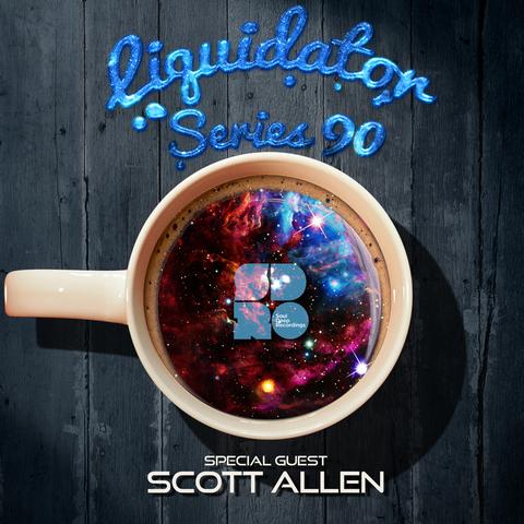 Liquidator Series # 90 Special Guest Scott Allen March 2016 Liquidator_series_90_artwork_sound_cloud
