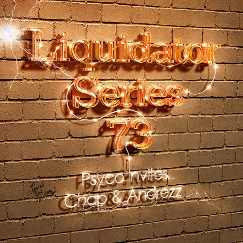 Liquidator Series # 73 With DJ Chap & Andrezz aug 2014 Rsz_liquidator_series_73_600x600