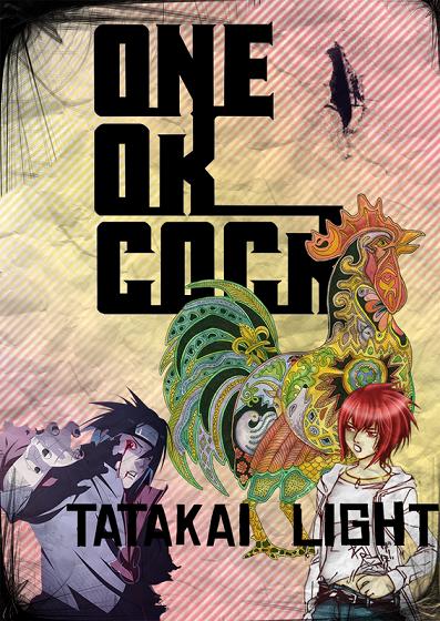 light - [ONE OK COCK] [Light&Tatakai] Tear Us Apart [Nero Team Collab Clash IC]  Ooc