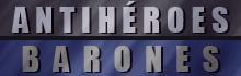 Antihéroes | Barones
